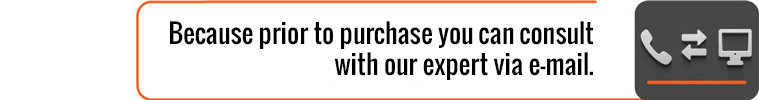 Because prior to purchase you can consult with our expert via e-mail